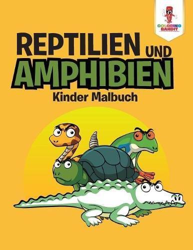 Reptilien und Amphibien: Kinder Malbuch