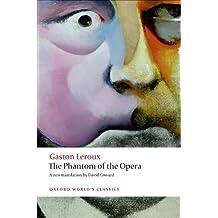 The Phantom of the Opera (Oxford World's Classics)
