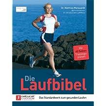 Die Laufbibel: Das Standardwerk zum gesunden Laufen