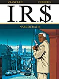 I.R.$., tome 4 : Narcocratie