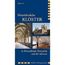 Mittelalterliche Klöster in Deutschland, Österreich und der Schweiz (Imhof Kulturgeschichte)