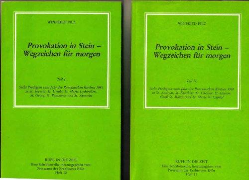 *PROVOKATION IN STEIN - WEGZEICHEN FÜR MORGEN* 12 Predigten zum Jahr der Romanischen Kirchen 1985. (Predigten In Stein)
