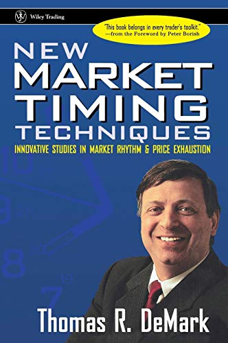 New Market Timing Techniques: Innovative Studies in Market Rhythm & Price Exhaustion: Innovative Studies in Market Rhythm and Price Exhaustion (Wiley Trading Series)
