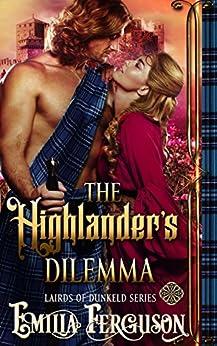 The Highlander's Dilemma (Lairds of Dunkeld Series) (A Medieval Scottish Romance Story) (English Edition) di [Ferguson, Emilia]