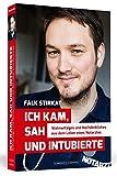 Expert Marketplace - MUDr.  Falk  Stirkat  - Ich kam, sah und intubierte: Wahnwitziges und Nachdenkliches aus dem Leben eines Notarztes