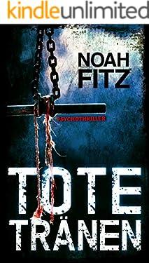 Tote Tränen : Thriller von Noah Fitz (Johannes-Hornoff-Thriller 8)