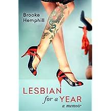 Lesbian for a Year: A memoir (English Edition)