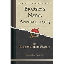 Brassey's Naval Annual, 1915 (Classic Reprint)