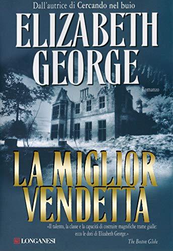 La miglior vendetta: I casi dell'ispettore Lynley di [George, Elizabeth]