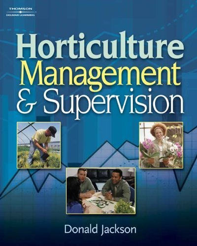 Horticulture Management and Supervision 1st edition by Jackson, Donald W. (2008) Hardcover