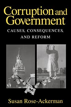 Corruption and Government: Causes, Consequences, and Reform by [Rose-Ackerman, Susan]