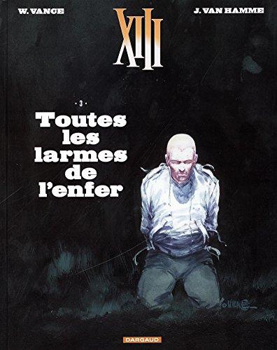 XIII - Nouvelle collection - tome 3 - Toutes les larmes de l'enfer