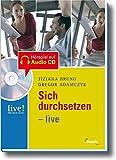 Sich durchsetzen - live (LIVE-Hör dich clever) - Tiziana Bruno, Gregor Adamczyk