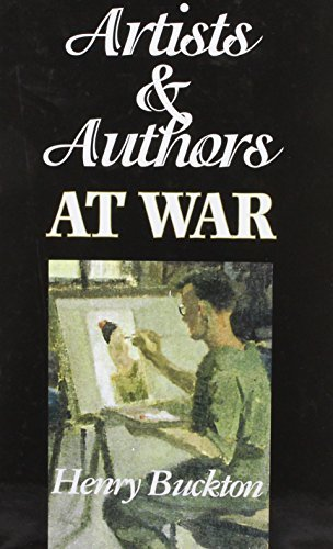 Artists and Authors at War by Henry Buckton (1999-03-16)
