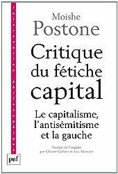 Critique du fétiche capital. Le capitalisme, l'antisémitisme et la gauche