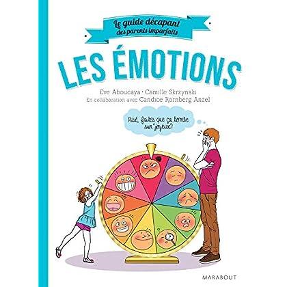Le guide des parents imparfaits : Les émotions