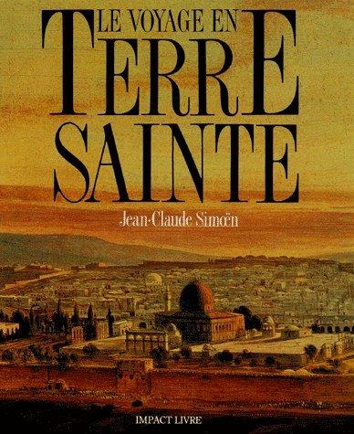 Le voyage en Terre Sainte : The voyage to the Holy Land