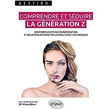 Comprendre et séduire la génération Z. Comportement de consommation et relations des post-millenials avec les marques
