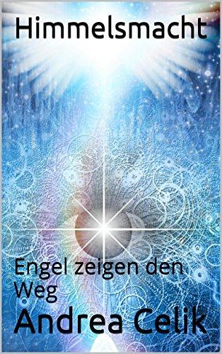 Himmelsmacht: Engel zeigen den Weg (Orakeln im Alltag 8)