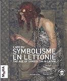 L'âge du symbolisme en Lettonie - The age of symbolism in Latvia