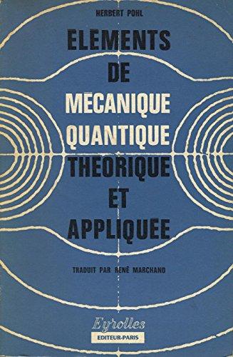 Eléments de mécanique quantique théorique et appliquée