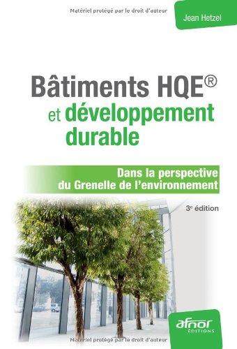 Bâtiment HQE et développement durable: Dans la perspective du Grenelle de l'environnement.