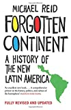Forgotten Continent – A History of the New Latin America