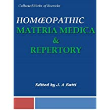 Collected Works of Boericke: Homeopathy Materia Medica & Repertory (English Edition)