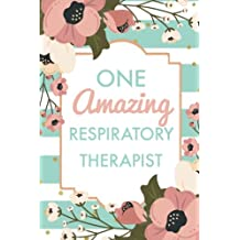 One Amazing Respiratory Therapist: Green Stripe Pink Flowers, Lightly Lined, 120 Pages, Perfect for Notes, Journaling, Mother?s Day and Christmas