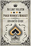 Poker Winner's Mindset: No Limit Hold'Em Advanced Guide