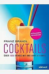 Cocktails: Über 1000 Drinks mit und ohne Alkohol - erweiterte, aktualisierte Ausgabe Gebundene Ausgabe