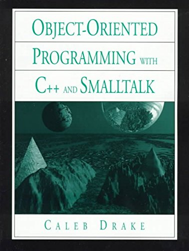 [(Introduction to Object-Oriented Programming Languages in C++ and Smalltalk)] [By (author) Caleb Drake] published on (January, 1998)