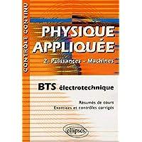 Physique appliquée BTS électrotechnique : Volume 2, Puissances - Machines