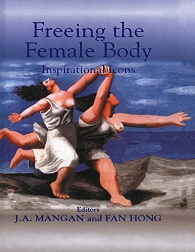 Freeing the Female Body: Inspirational Icons (Sport in the Global Society) (2000-12-30)