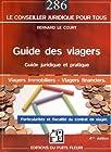 Guide des viagers - Guide juridique et pratique, Viagers immobiliers, Viagers financiers : Particularités et fiscalité du contrat de viager