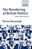 The Reordering of British Politics: Politics after Thatcher (Study Group Report)