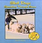 Sled Dogs: Speeding Through Snow (Dog...
