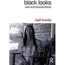 Black Looks: Race and Representation by bell hooks (2014-12-17)