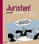 Juristen!: Cartoons von Tim Feicke