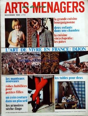 ARTS MENAGERS ART DE VIVRE [No 226] du 01/11/1968 - LA GRANDE CUISINE BOURGUIGNONNE - 2 ENFANTS DANS UNE CHAMBRE - LA CUISINE ENCYCLOPEDIE - LES PATES - LES MANTEAUX NOUVEAUX - ROBES HABILLEES POUR PETITES FILLES - UN COIN COUTURE DANS UN PLACARD - LES ARMOIRES SECHE-LINGE - LES TABLES POUR DEUX par Collectif