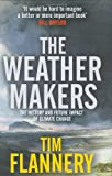 The Weather Makers: The History and Future Impact of Climate Change