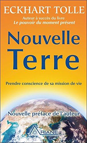 Nouvelle Terre - Prendre conscience de sa mission de vie par Eckhart Tolle