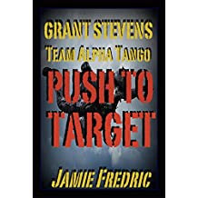 Push To Target (Navy SEAL Grant Stevens Book 15)