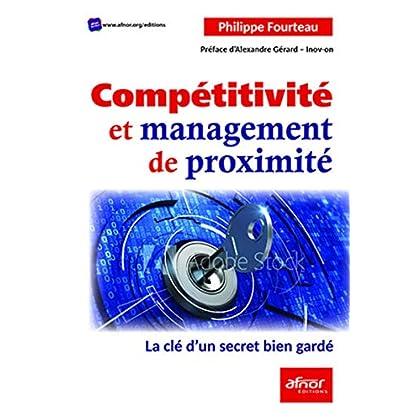 Compétitivité et management de proximité: La clé d'un secret bien gardé. Préface d'Alexandre Gérard - Inov-on
