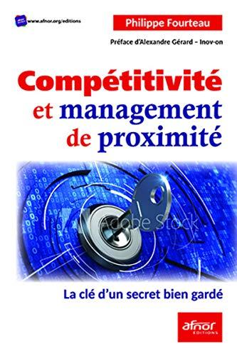 Compétitivité et management de proximité: La clé d'un secret bien gardé