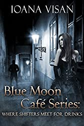 Blue Moon Café Series: Where Shifters Meet for Drinks (English Edition)