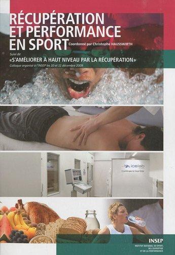 Rcupration et performance en sport : S'amliorer  haut-niveau par la rcupration