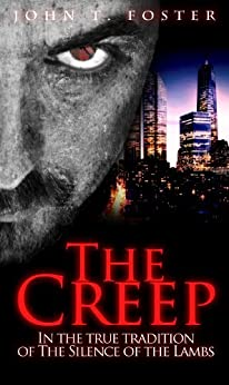 The Creep: King of the serial killers by [Foster, John T]
