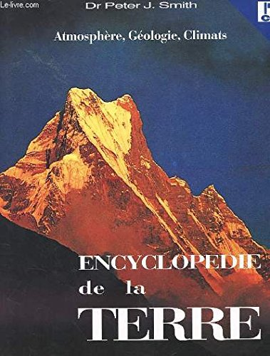 Encyclopedie de la terre - atmosphere, geologie, climats