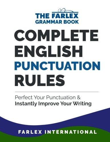 Complete English Punctuation Rules: Perfect Your Punctuation and Instantly Improve Your Writing: Volume 2 (The Farlex Grammar Book) por Farlex International